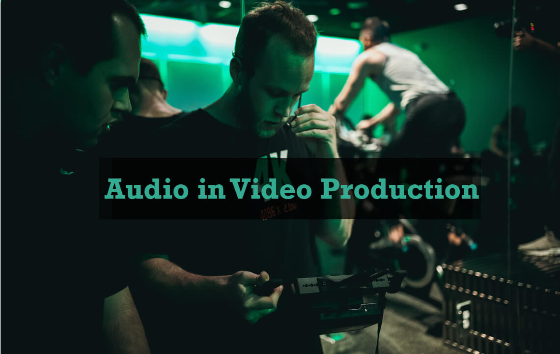 Audio in Video Production
